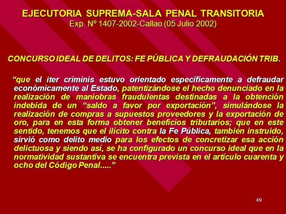 49 EJECUTORIA SUPREMA-SALA PENAL TRANSITORIA Exp. Nº 1407-2002-Callao (05 Julio 2002) CONCURSO IDEAL DE DELITOS: FE PÚBLICA Y DEFRAUDACIÓN TRIB. CONCU