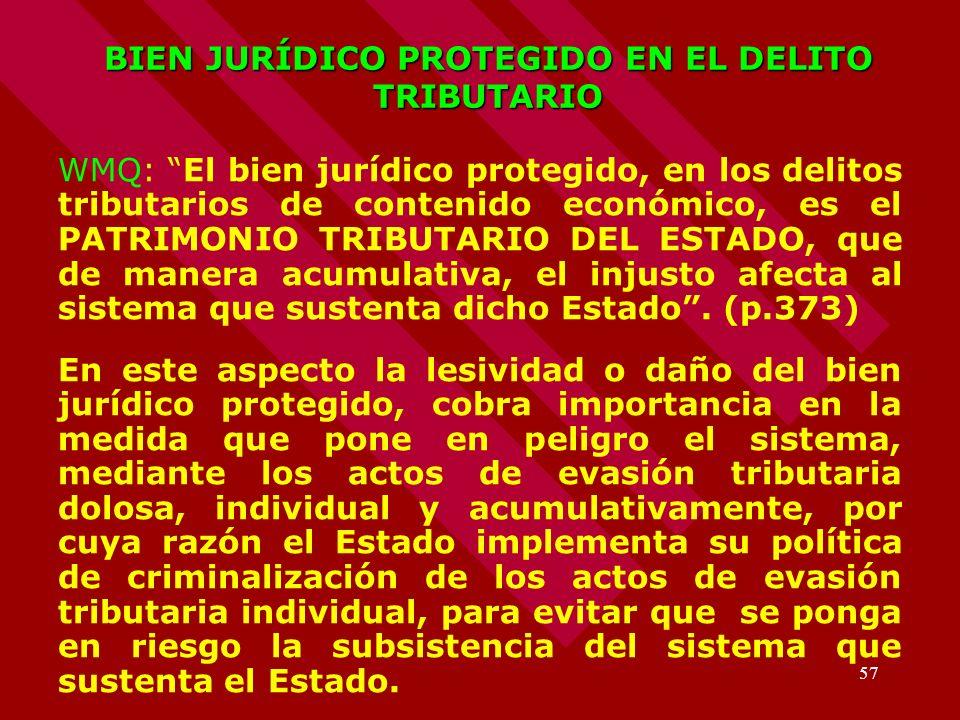 57 BIEN JURÍDICO PROTEGIDO EN EL DELITO TRIBUTARIO WMQ: El bien jurídico protegido, en los delitos tributarios de contenido económico, es el PATRIMONI