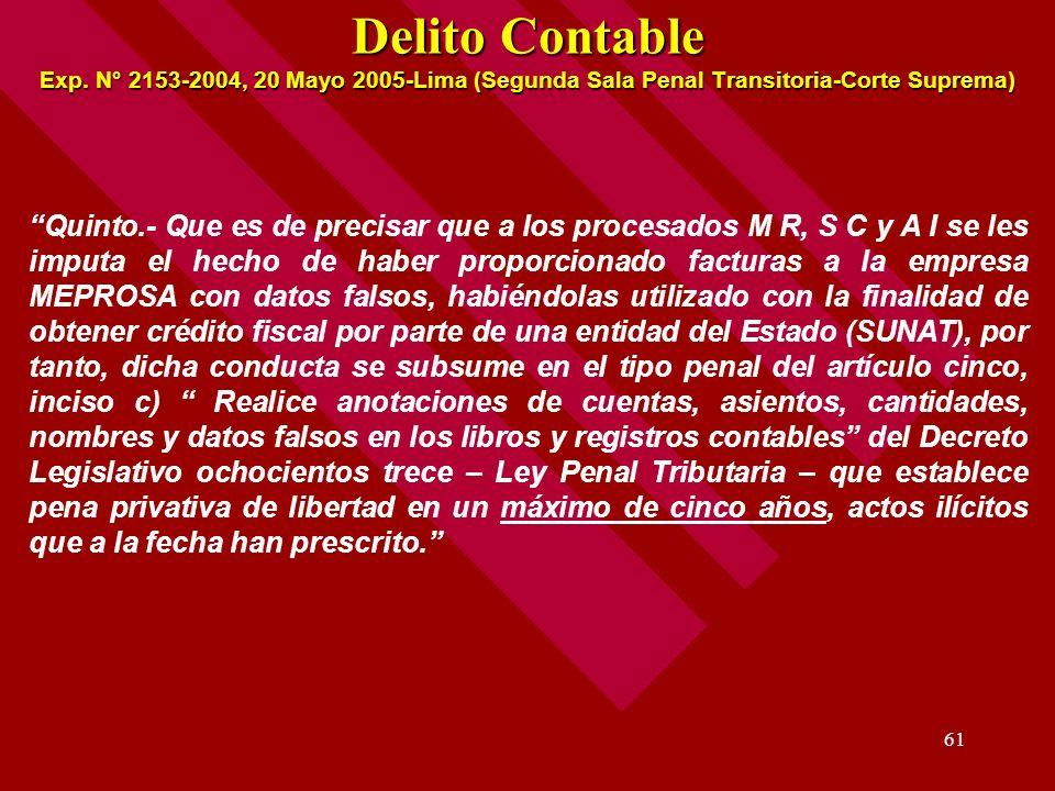61 Delito Contable Exp. N° 2153-2004, 20 Mayo 2005-Lima (Segunda Sala Penal Transitoria-Corte Suprema) Quinto.- Que es de precisar que a los procesado