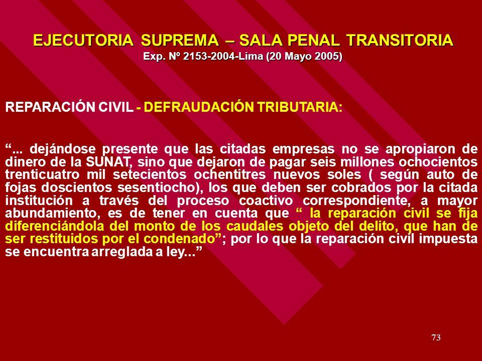 73 EJECUTORIA SUPREMA – SALA PENAL TRANSITORIA Exp. Nº 2153-2004-Lima (20 Mayo 2005) REPARACIÓN CIVIL - DEFRAUDACIÓN TRIBUTARIA:... dejándose presente