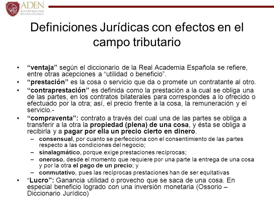 Definiciones Jurídicas con efectos en el campo tributario ventaja según el diccionario de la Real Academia Española se refiere, entre otras acepciones