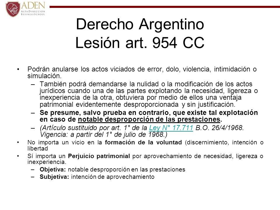 Derecho Argentino Lesión art. 954 CC Podrán anularse los actos viciados de error, dolo, violencia, intimidación o simulación. –También podrá demandars