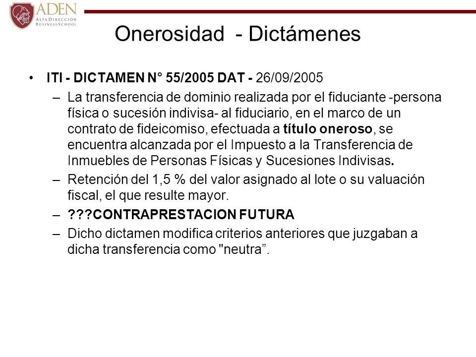 Onerosidad - Dictámenes ITI - DICTAMEN N° 55/2005 DAT - 26/09/2005 –La transferencia de dominio realizada por el fiduciante -persona física o sucesión