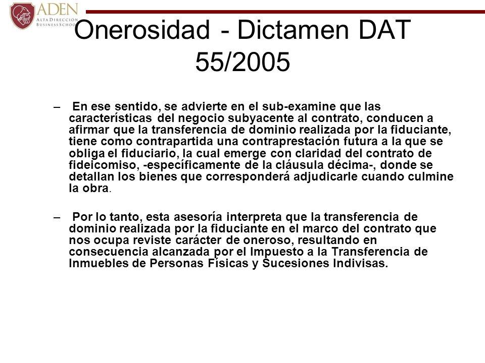 Onerosidad - Dictamen DAT 55/2005 – En ese sentido, se advierte en el sub-examine que las características del negocio subyacente al contrato, conducen