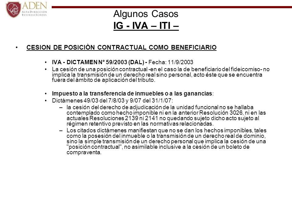 Algunos Casos IG - IVA – ITI – CESION DE POSICIÒN CONTRACTUAL COMO BENEFICIARIO IVA - DICTAMEN N° 59/2003 (DAL) - Fecha: 11/9/2003 La cesión de una po