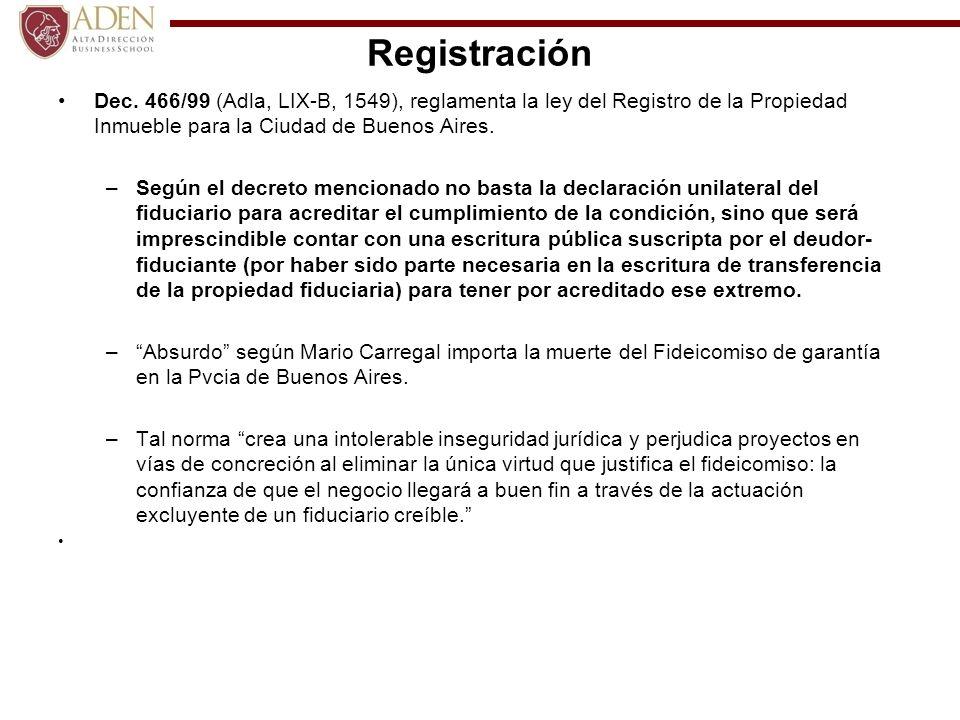 Registración Dec. 466/99 (Adla, LIX-B, 1549), reglamenta la ley del Registro de la Propiedad Inmueble para la Ciudad de Buenos Aires. –Según el decret