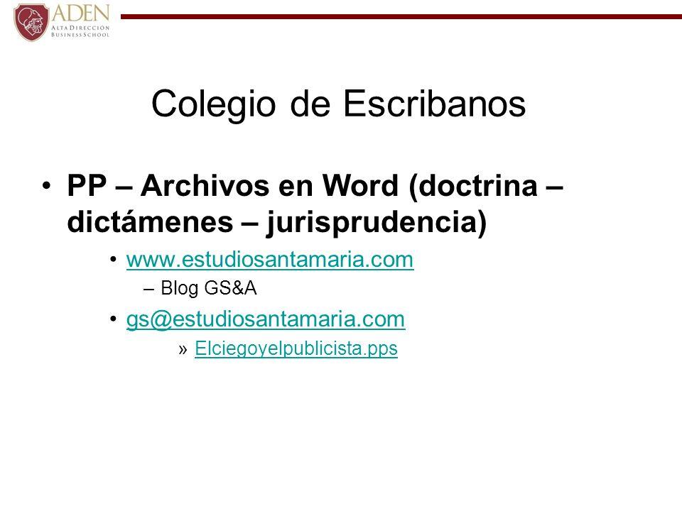Colegio de Escribanos PP – Archivos en Word (doctrina – dictámenes – jurisprudencia) www.estudiosantamaria.com –Blog GS&A gs@estudiosantamaria.com »El