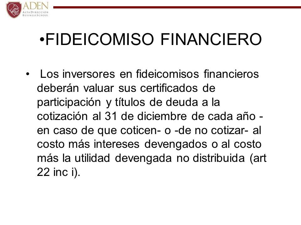 FIDEICOMISO FINANCIERO Los inversores en fideicomisos financieros deberán valuar sus certificados de participación y títulos de deuda a la cotización