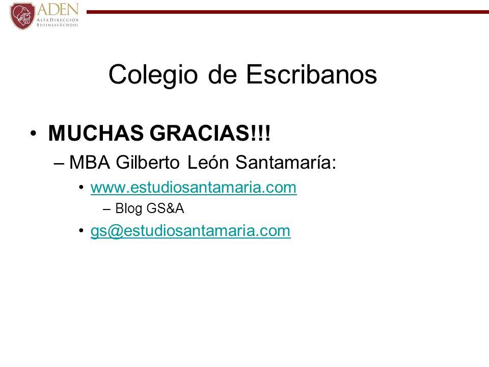 Colegio de Escribanos MUCHAS GRACIAS!!! –MBA Gilberto León Santamaría: www.estudiosantamaria.com –Blog GS&A gs@estudiosantamaria.com