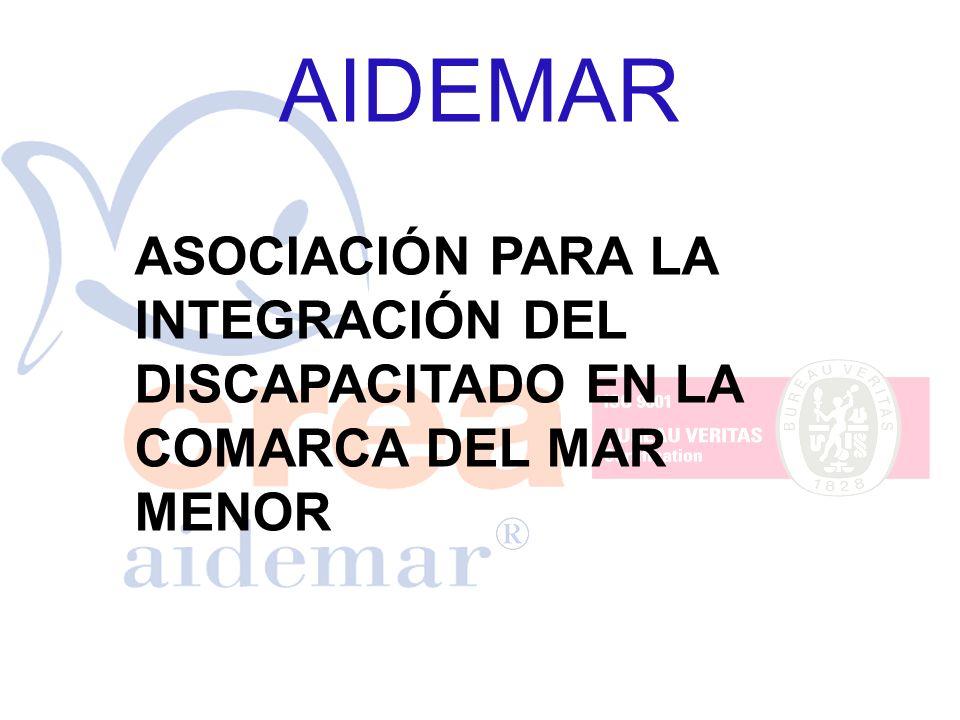 AIDEMAR ASOCIACIÓN PARA LA INTEGRACIÓN DEL DISCAPACITADO EN LA COMARCA DEL MAR MENOR