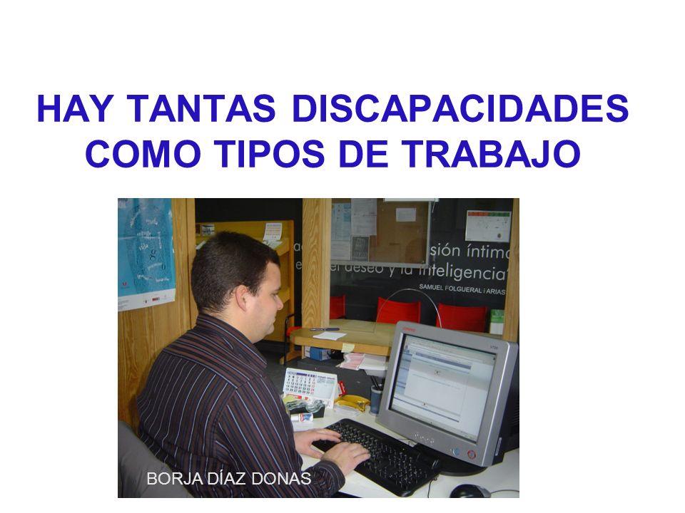 HAY TANTAS DISCAPACIDADES COMO TIPOS DE TRABAJO BORJA DÍAZ DONAS