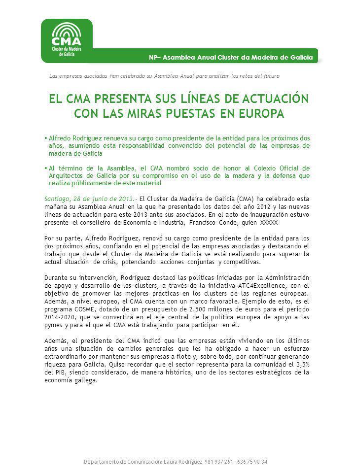 NP– Asamblea Anual Cluster da Madeira de Galicia EL CMA PRESENTA SUS LÍNEAS DE ACTUACIÓN CON LAS MIRAS PUESTAS EN EUROPA Departamento de Comunicación: