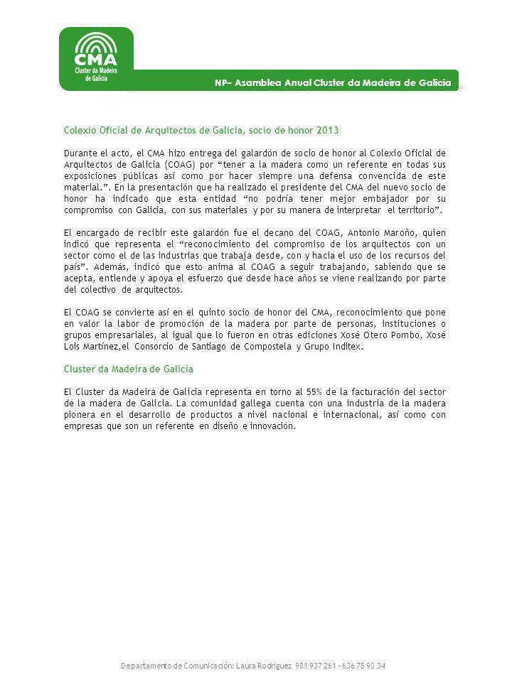 NP– Asamblea Anual Cluster da Madeira de Galicia Departamento de Comunicación: Laura Rodríguez 981 937 261 – 636 75 90 34 Colexio Oficial de Arquitect