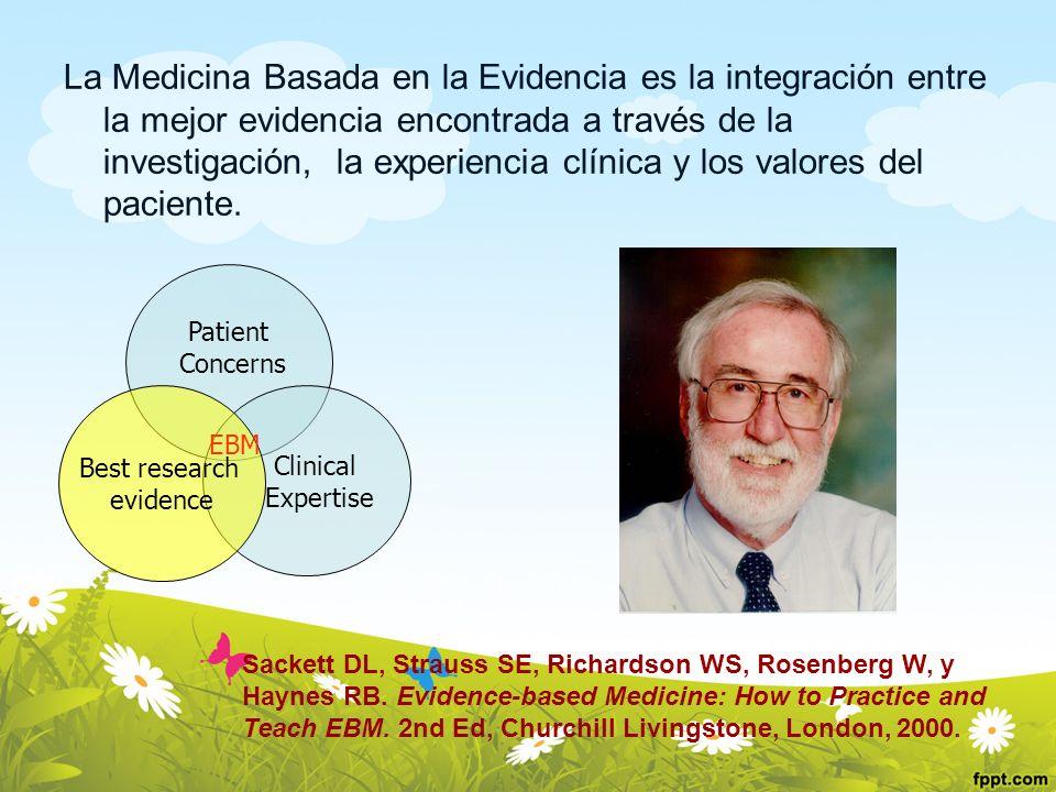 La Medicina Basada en la Evidencia es la integración entre la mejor evidencia encontrada a través de la investigación, la experiencia clínica y los va