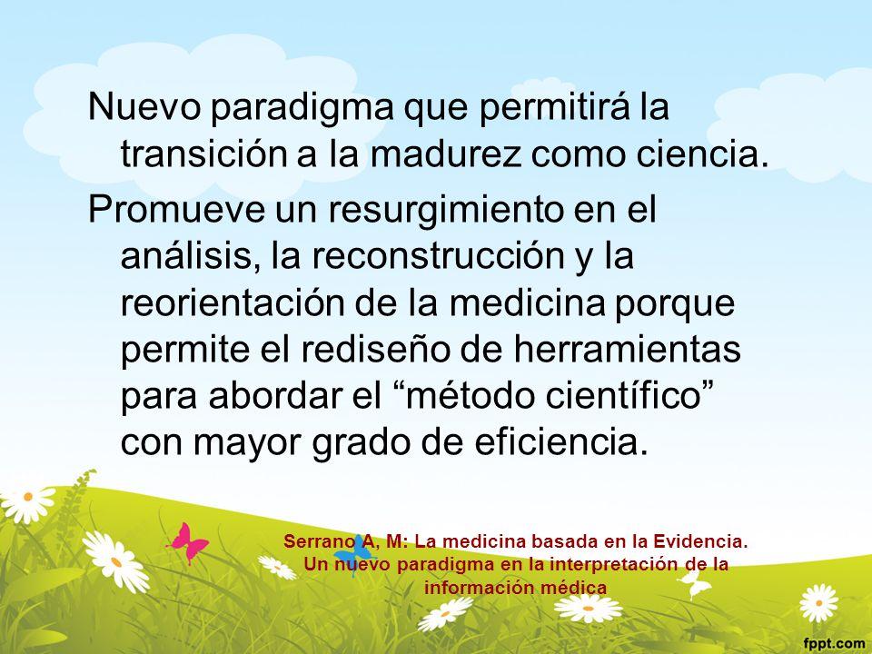Nuevo paradigma que permitirá la transición a la madurez como ciencia. Promueve un resurgimiento en el análisis, la reconstrucción y la reorientación