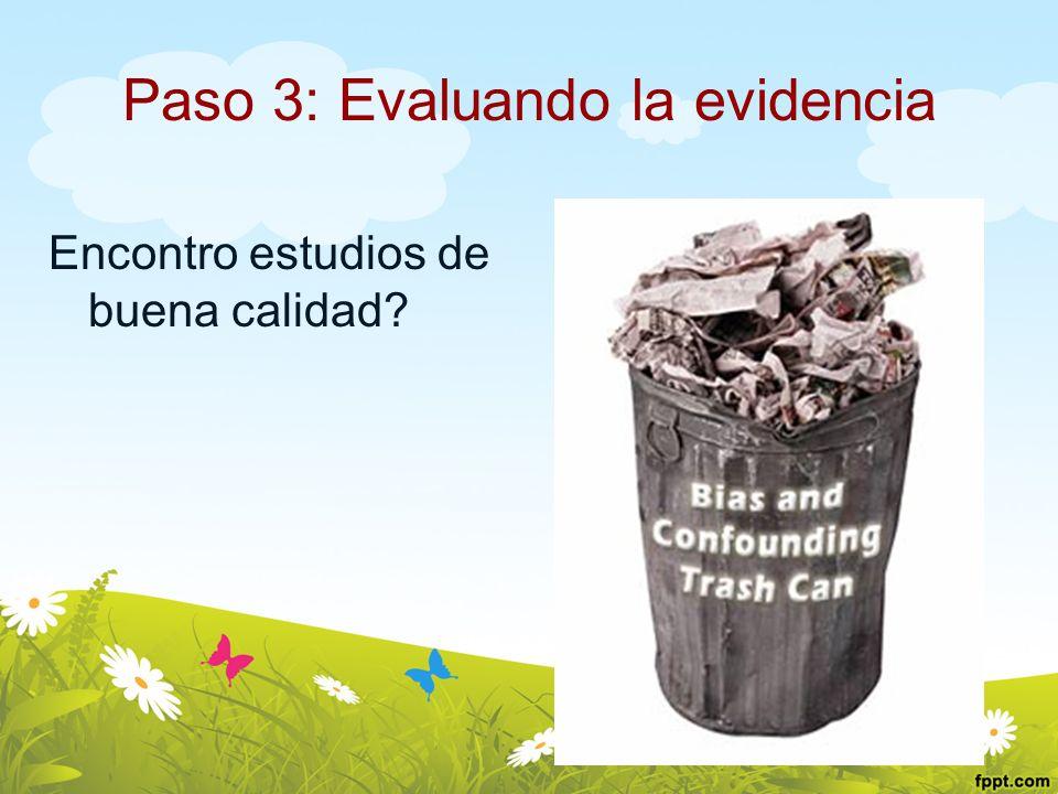 Paso 3: Evaluando la evidencia Encontro estudios de buena calidad?