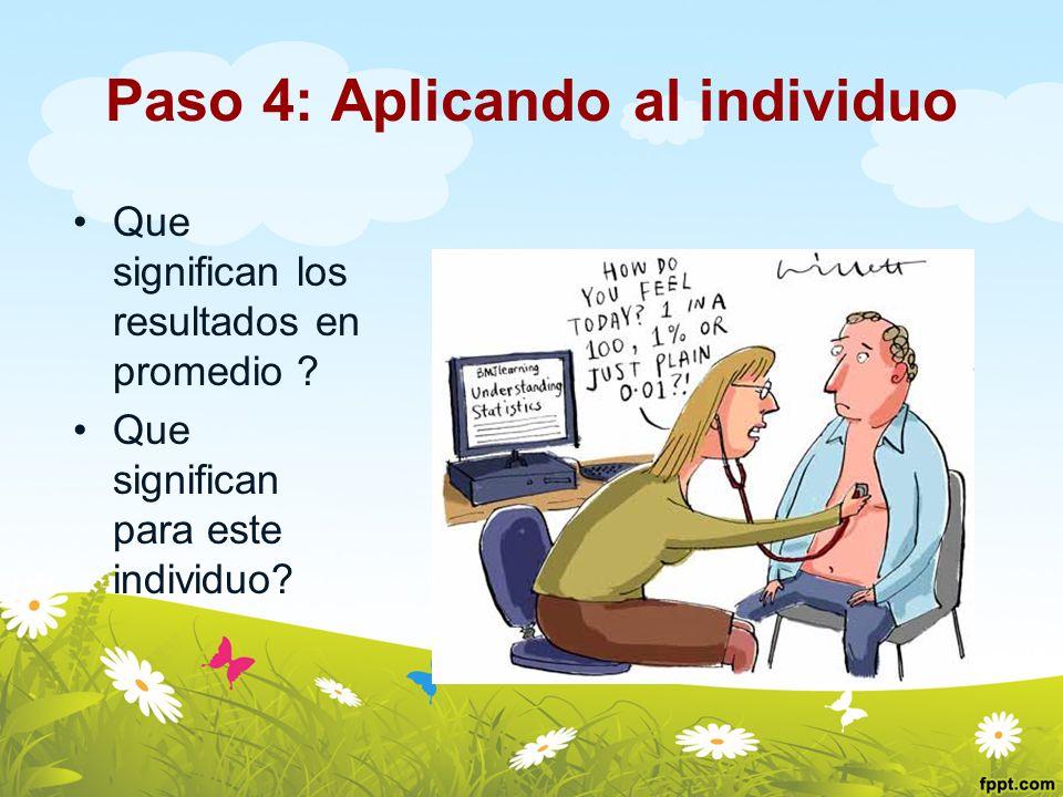 Paso 4: Aplicando al individuo Que significan los resultados en promedio ? Que significan para este individuo?