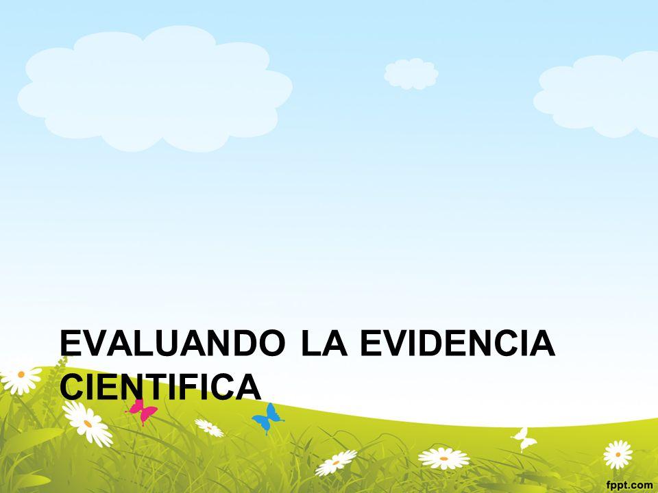 EVALUANDO LA EVIDENCIA CIENTIFICA