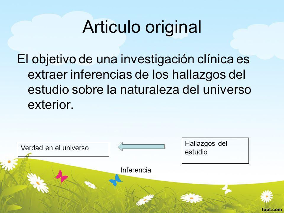 Articulo original El objetivo de una investigación clínica es extraer inferencias de los hallazgos del estudio sobre la naturaleza del universo exteri