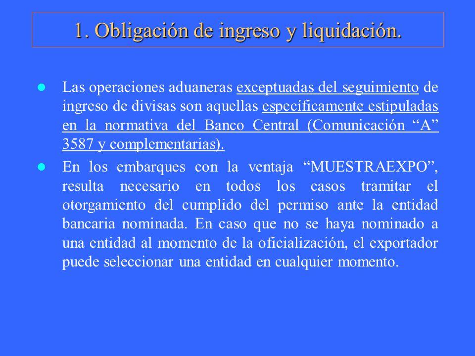1. Obligación de ingreso y liquidación. Las operaciones aduaneras exceptuadas del seguimiento de ingreso de divisas son aquellas específicamente estip