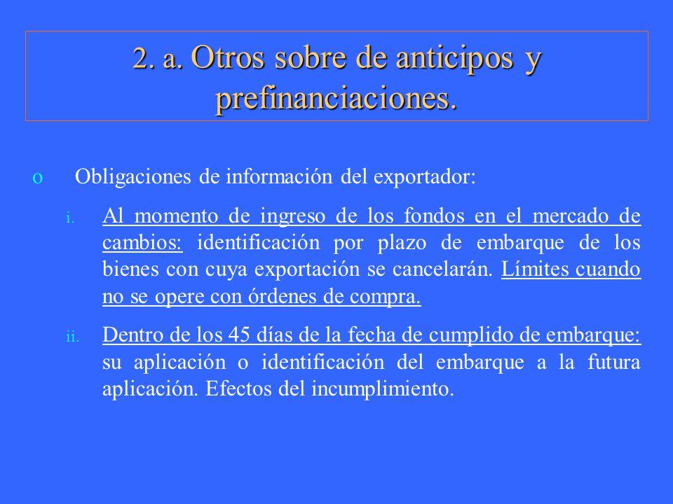 oObligaciones de información del exportador: i. Al momento de ingreso de los fondos en el mercado de cambios: identificación por plazo de embarque de
