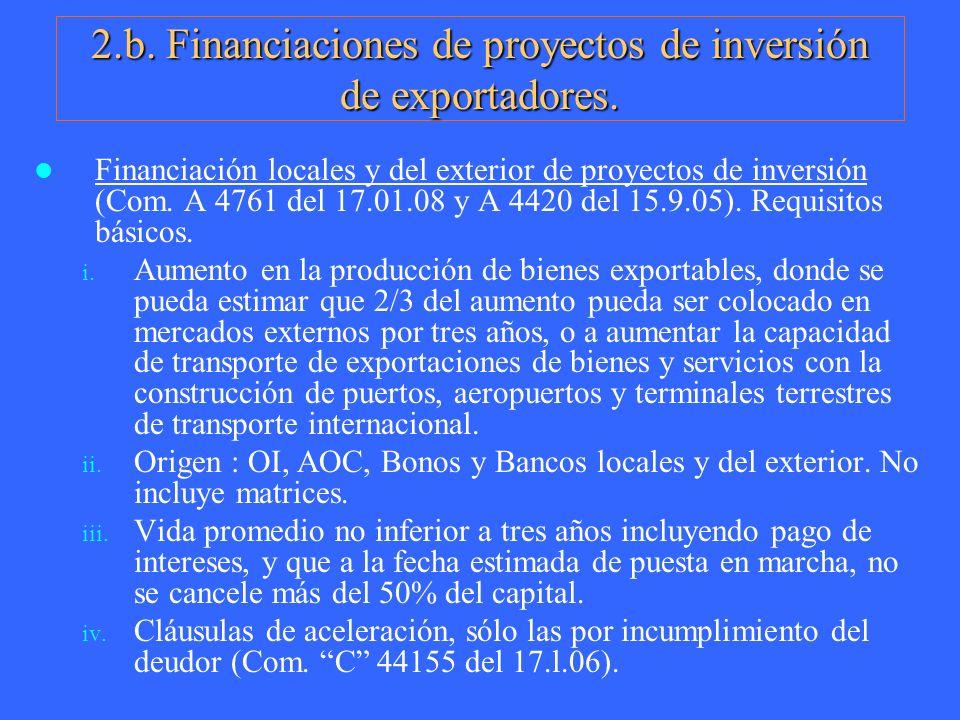2.b. Financiaciones de proyectos de inversión de exportadores. Financiación locales y del exterior de proyectos de inversión (Com. A 4761 del 17.01.08