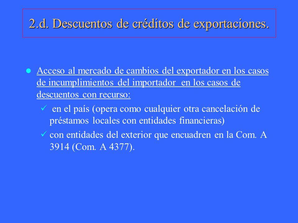 2.d. Descuentos de créditos de exportaciones. Acceso al mercado de cambios del exportador en los casos de incumplimientos del importador en los casos