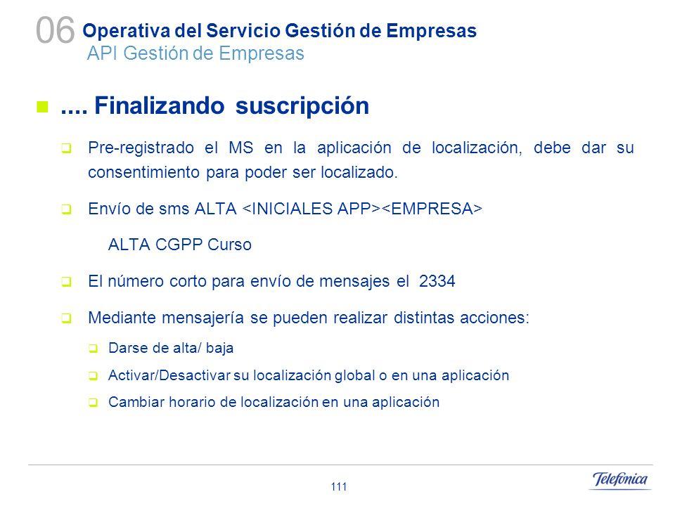 111 Operativa del Servicio Gestión de Empresas API Gestión de Empresas.... Finalizando suscripción Pre-registrado el MS en la aplicación de localizaci