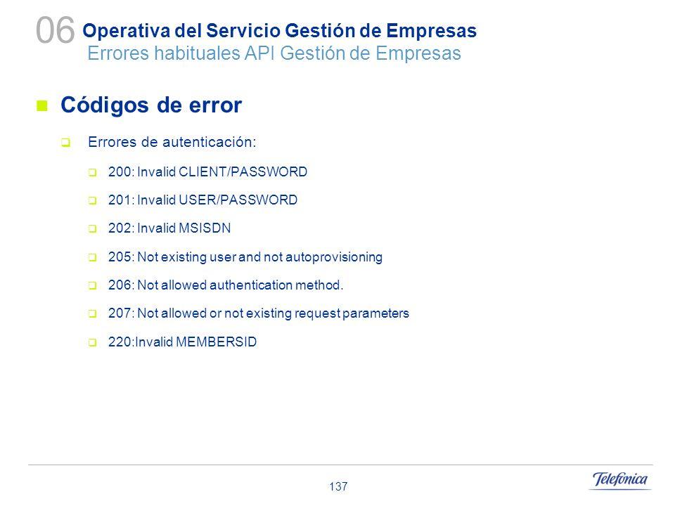 137 Operativa del Servicio Gestión de Empresas Errores habituales API Gestión de Empresas Códigos de error Errores de autenticación: 200: Invalid CLIE