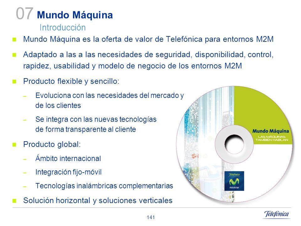 141 Mundo Máquina es la oferta de valor de Telefónica para entornos M2M Adaptado a las a las necesidades de seguridad, disponibilidad, control, rapide