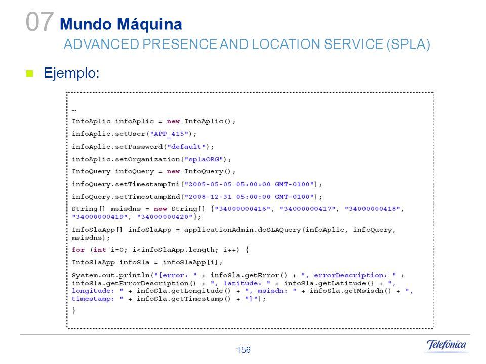 156 Ejemplo: Mundo Máquina ADVANCED PRESENCE AND LOCATION SERVICE (SPLA) 07