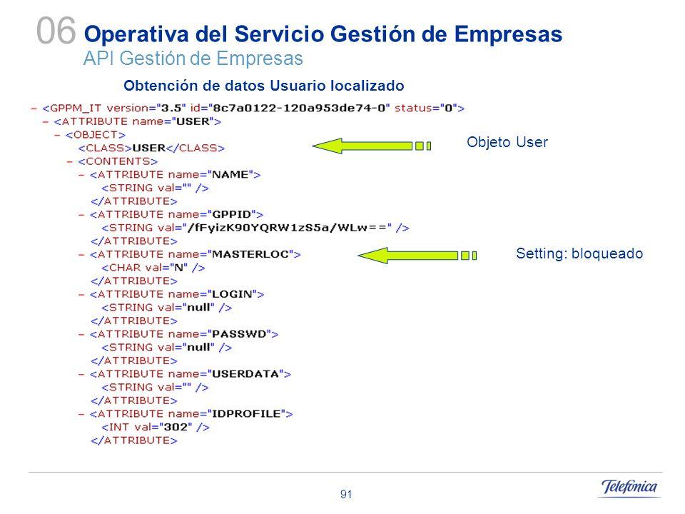 91 Operativa del Servicio Gestión de Empresas API Gestión de Empresas 06 Obtención de datos Usuario localizado Objeto User Setting: bloqueado