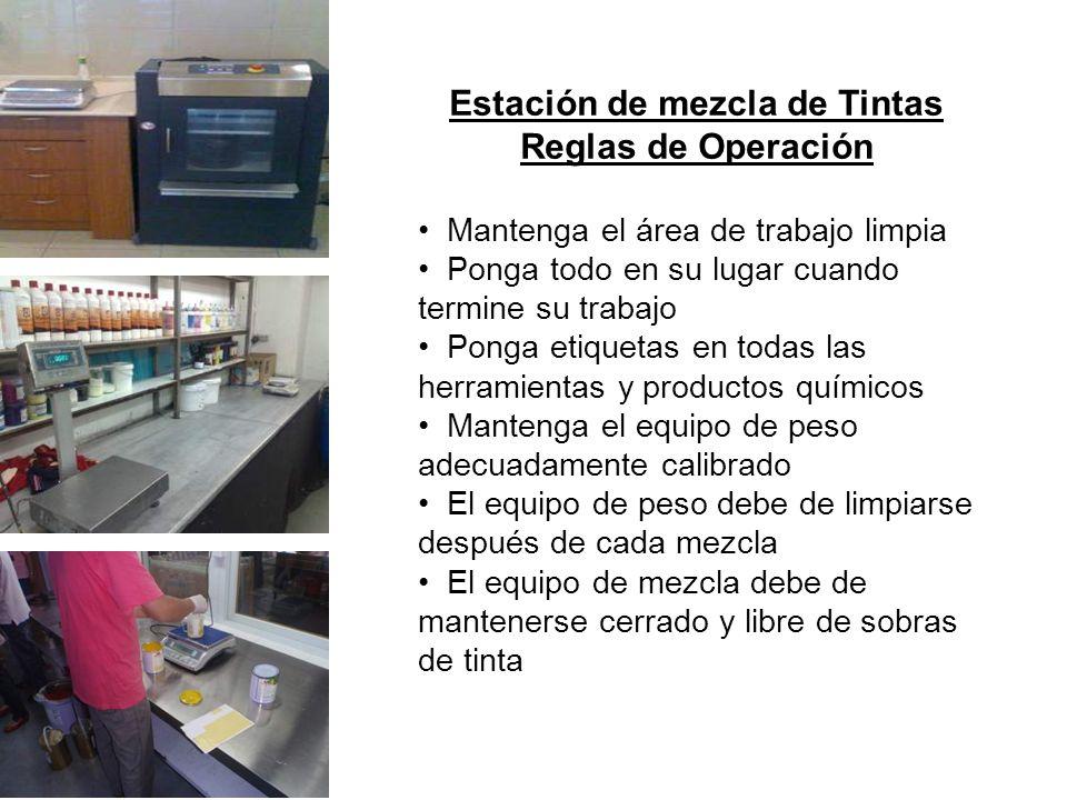 Estación de mezcla de Tintas Reglas de Operación Mantenga el área de trabajo limpia Ponga todo en su lugar cuando termine su trabajo Ponga etiquetas e