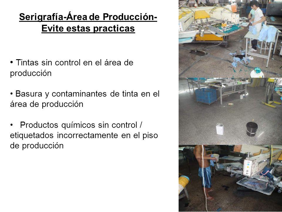 Serigrafía-Área de Producción- Evite estas practicas Tintas sin control en el área de producción Basura y contaminantes de tinta en el área de producc