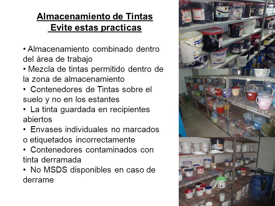 Almacenamiento de Tintas Evite estas practicas Almacenamiento combinado dentro del área de trabajo Mezcla de tintas permitido dentro de la zona de alm