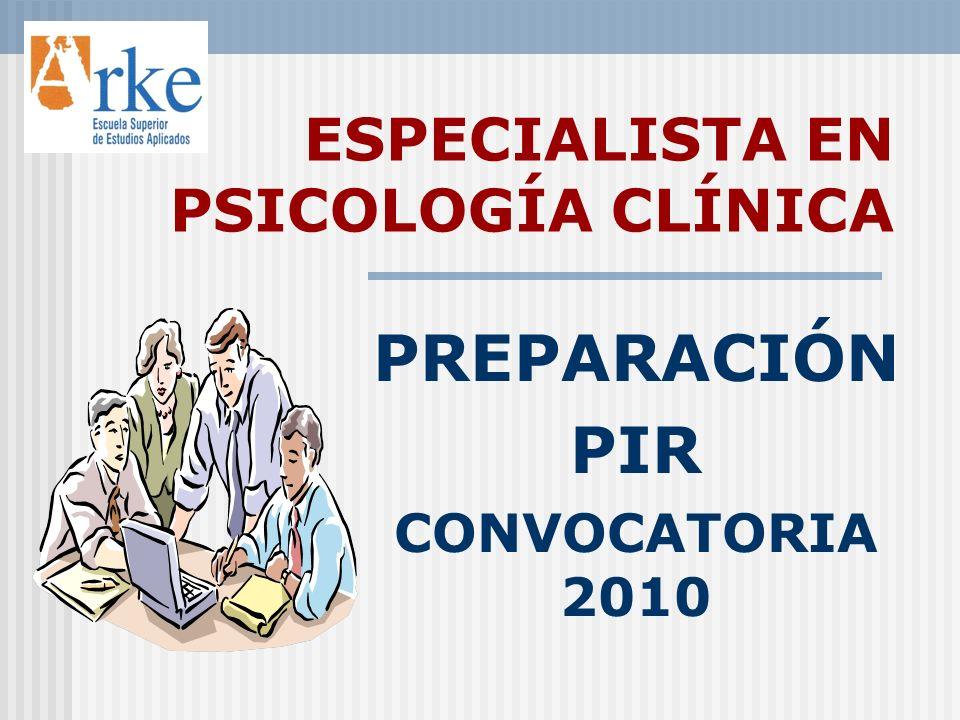 ESPECIALISTA EN PSICOLOGÍA CLÍNICA PREPARACIÓN PIR CONVOCATORIA 2010