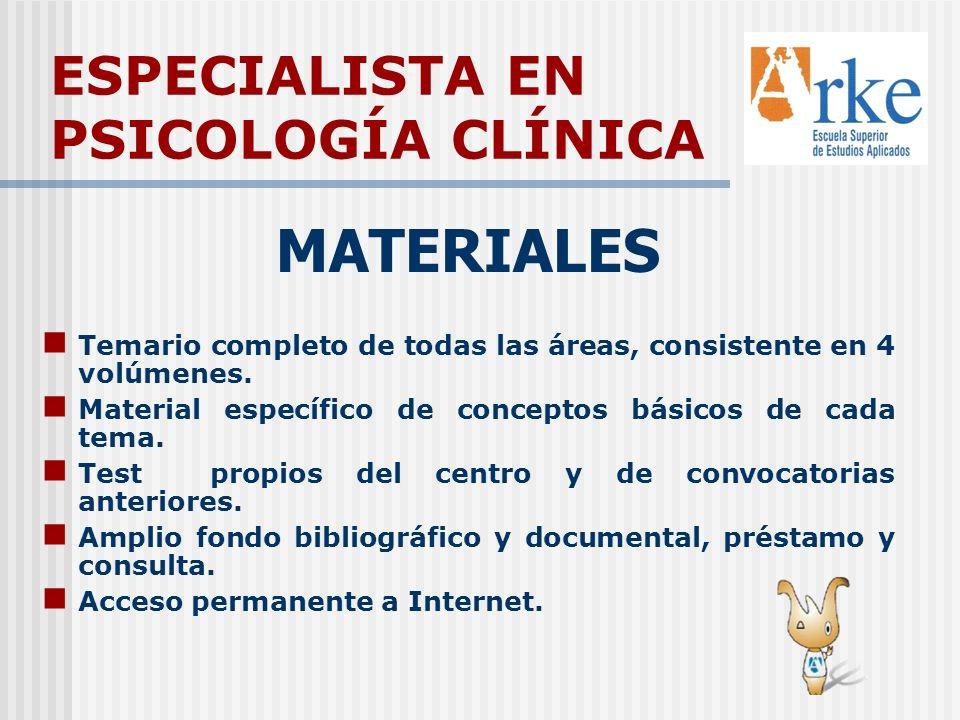 ESPECIALISTA EN PSICOLOGÍA CLÍNICA MATERIALES Temario completo de todas las áreas, consistente en 4 volúmenes. Material específico de conceptos básico