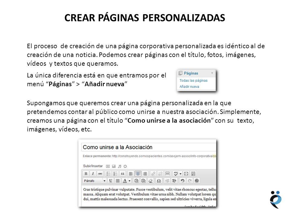 NUEVOS CONTENIDOS CREAR PÁGINAS PERSONALIZADAS El proceso de creación de una página corporativa personalizada es idéntico al de creación de una notici