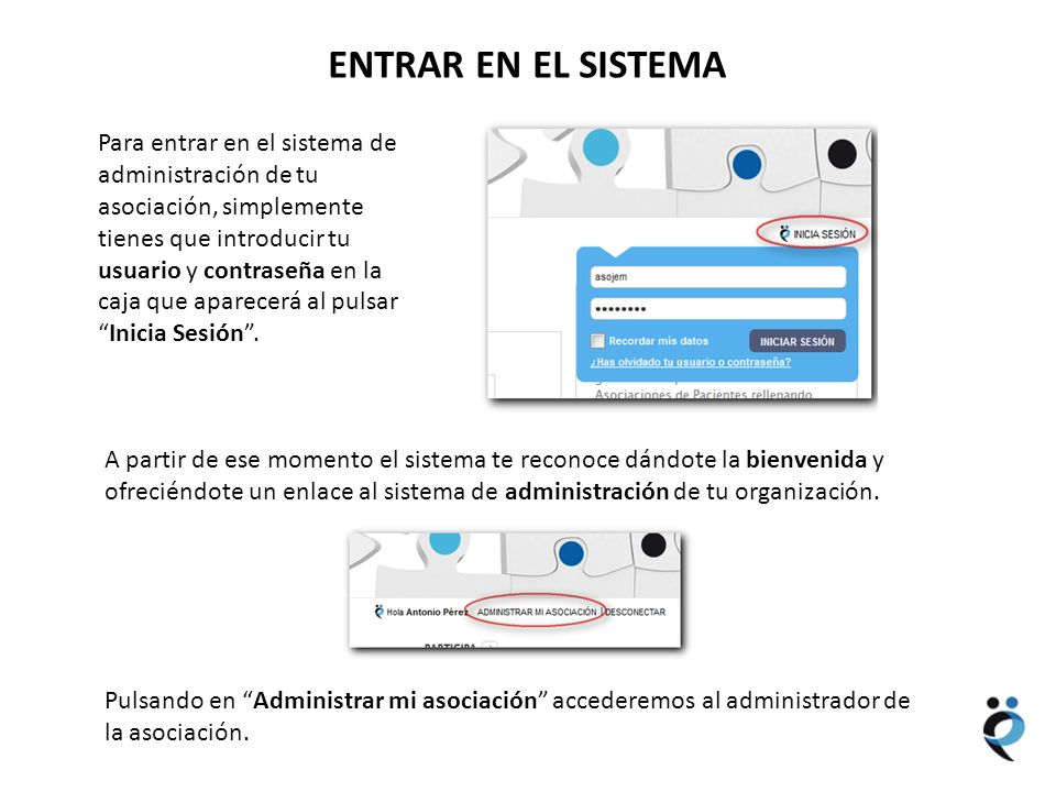 NUEVOS CONTENIDOS ENTRAR EN EL SISTEMA Para entrar en el sistema de administración de tu asociación, simplemente tienes que introducir tu usuario y co