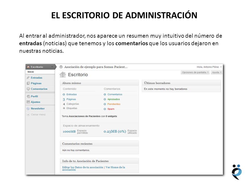 NUEVOS CONTENIDOS EL ESCRITORIO DE ADMINISTRACIÓN Al entrar al administrador, nos aparece un resumen muy intuitivo del número de entradas (noticias) q