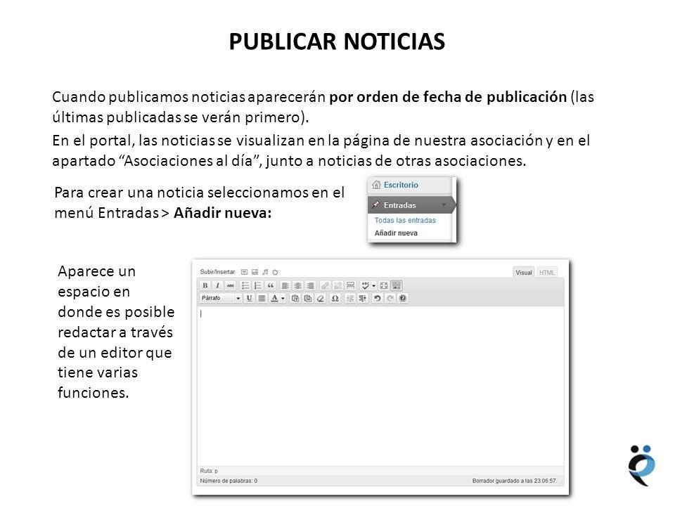 NUEVOS CONTENIDOS PUBLICAR NOTICIAS Cuando publicamos noticias aparecerán por orden de fecha de publicación (las últimas publicadas se verán primero).