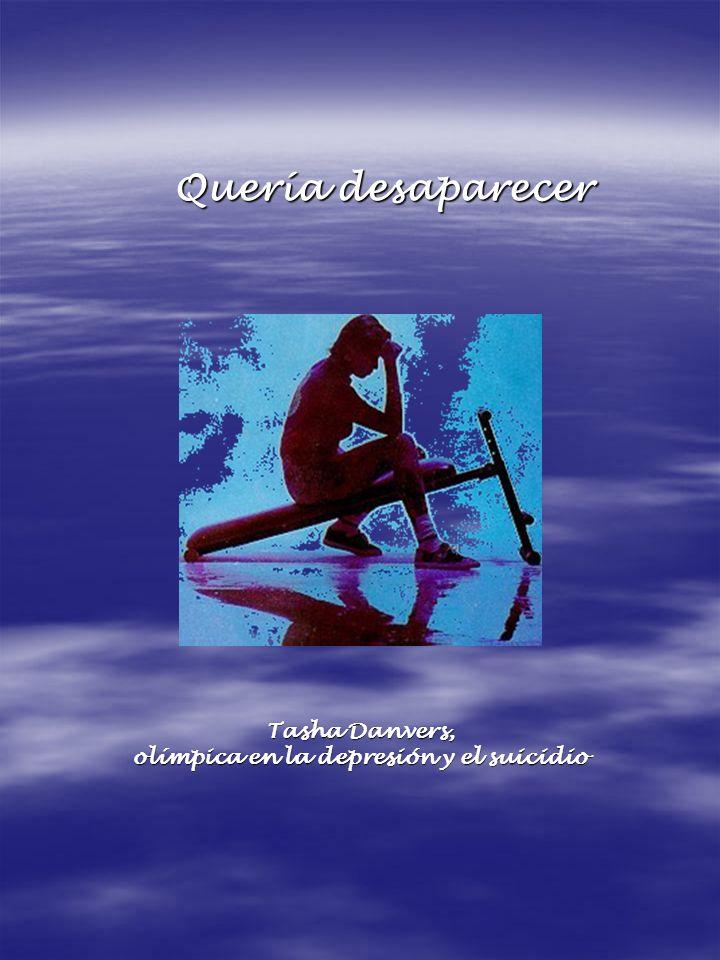 Quería desaparecer Tasha Danvers, olímpica en la depresión y el suicidio