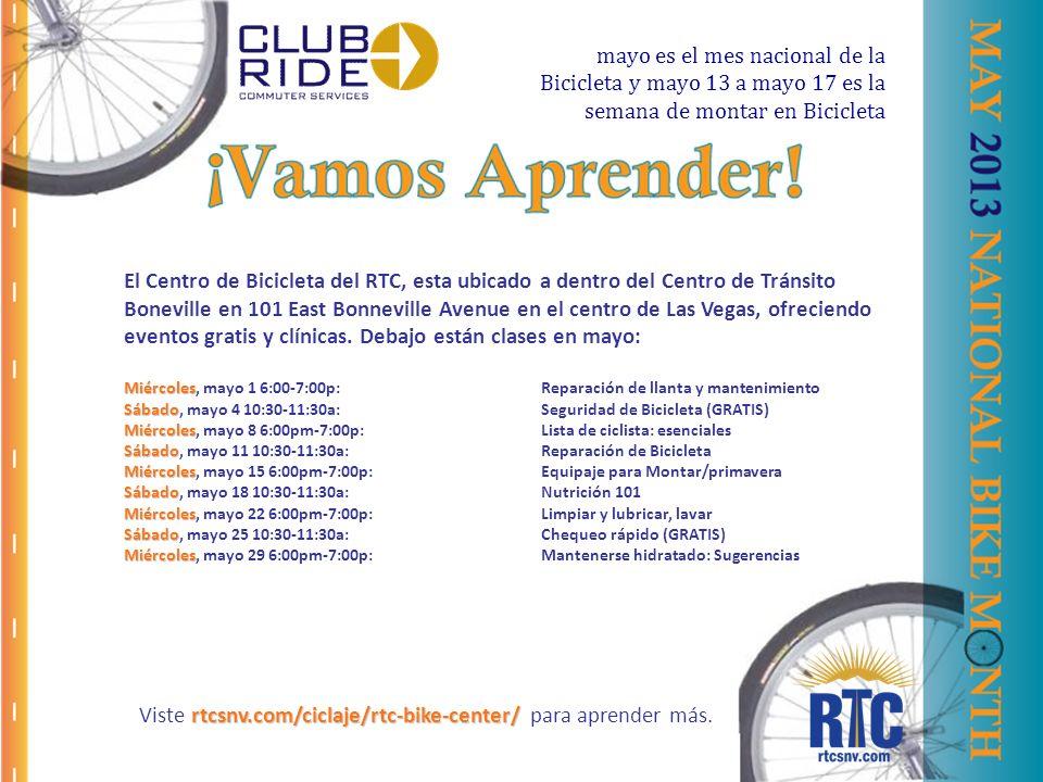El Centro de Bicicleta del RTC, esta ubicado a dentro del Centro de Tránsito Boneville en 101 East Bonneville Avenue en el centro de Las Vegas, ofreciendo eventos gratis y clínicas.