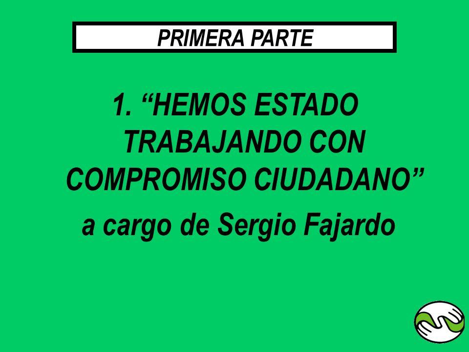 1. HEMOS ESTADO TRABAJANDO CON COMPROMISO CIUDADANO a cargo de Sergio Fajardo PRIMERA PARTE