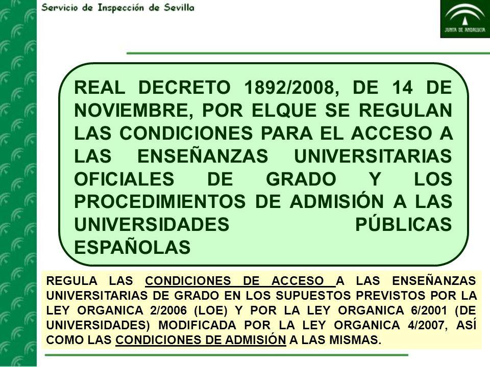 REGULA LAS CONDICIONES DE ACCESO A LAS ENSEÑANZAS UNIVERSITARIAS DE GRADO EN LOS SUPUESTOS PREVISTOS POR LA LEY ORGANICA 2/2006 (LOE) Y POR LA LEY ORG