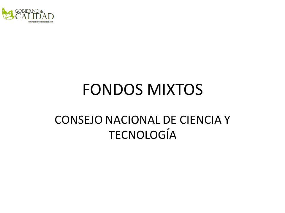 FONDOS MIXTOS CONSEJO NACIONAL DE CIENCIA Y TECNOLOGÍA