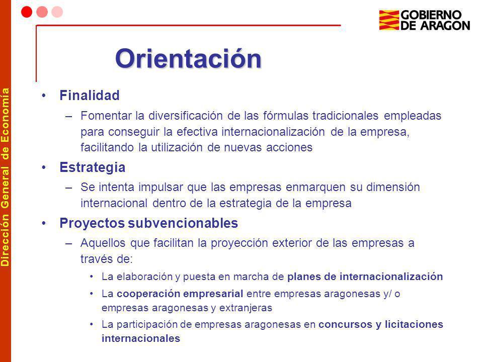 Dirección General de Economía Orientación Finalidad –Fomentar la diversificación de las fórmulas tradicionales empleadas para conseguir la efectiva in