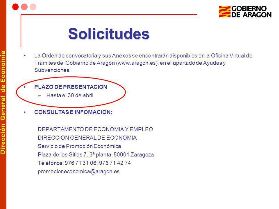 Dirección General de Economía Solicitudes La Orden de convocatoria y sus Anexos se encontrarán disponibles en la Oficina Virtual de Trámites del Gobie