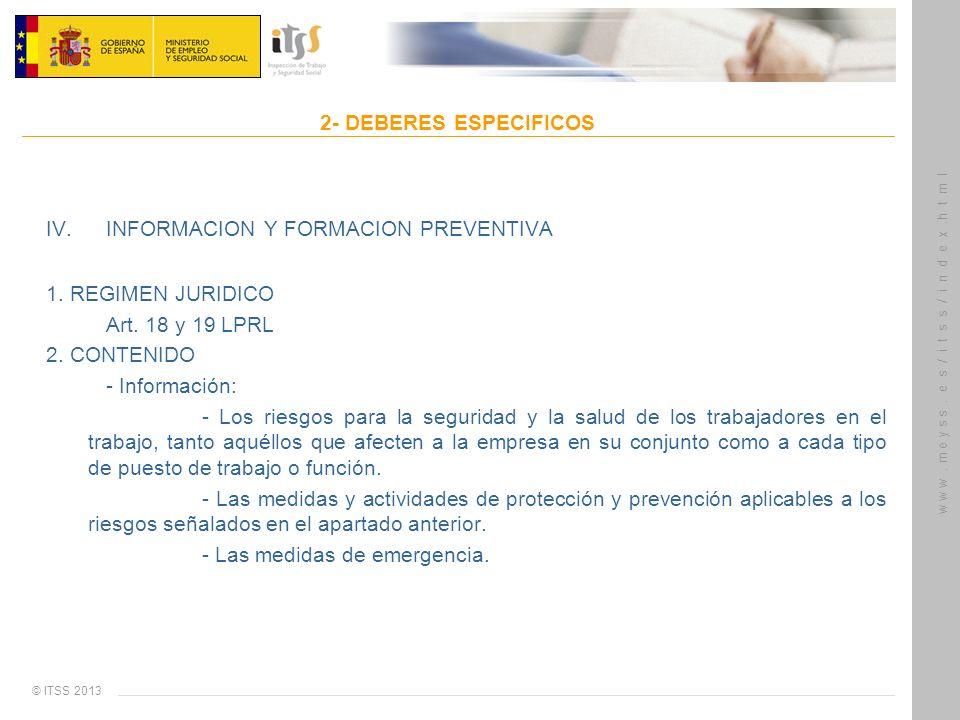 © ITSS 2013 w w w. m e y s s. e s / i t s s / i n d e x.h t m l 2- DEBERES ESPECIFICOS IV. INFORMACION Y FORMACION PREVENTIVA 1. REGIMEN JURIDICO Art.