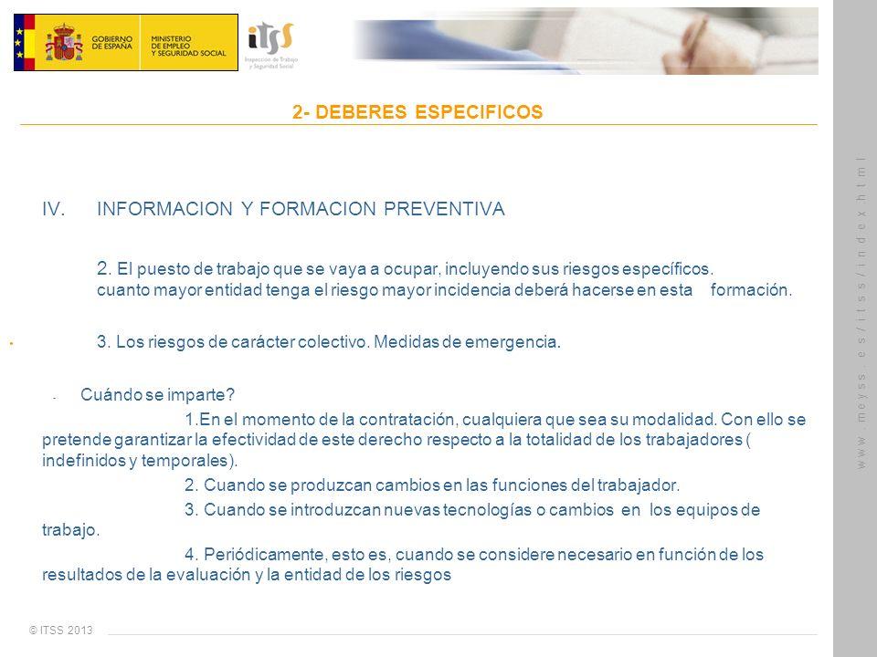 © ITSS 2013 w w w. m e y s s. e s / i t s s / i n d e x.h t m l 2- DEBERES ESPECIFICOS IV. INFORMACION Y FORMACION PREVENTIVA 2. El puesto de trabajo